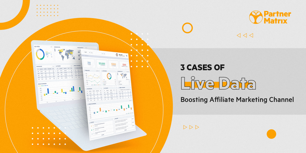 3 Cases of Live Data Boosting Affiliate Marketing