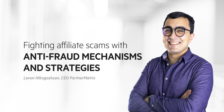 Affiliate anti-fraud mechanism and strategies